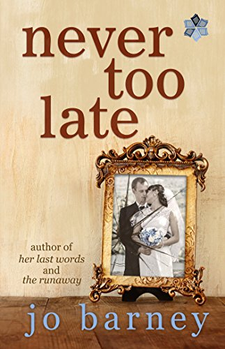 Never Too Late (A Henlit Novel Book 1) by [Barney, Jo]