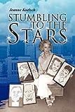 Stumbling to the Stars, Jeanne Koelsch, 1436313260