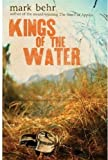 Kings of the Water, Mark Behr, 034911370X
