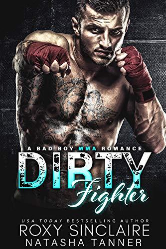 Dirty Fighter: A Bad Boy MMA Romance (City Bad Boys Book 5)