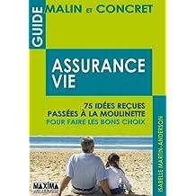 Guide malin et concret de l'assurance-vie (French Edition)