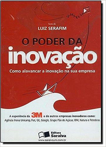 O Poder da Inovação (Em Portuguese do Brasil): Serafim Luiz ...