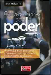 Conversaciones con el poder: Amazon.es: Till, Brian