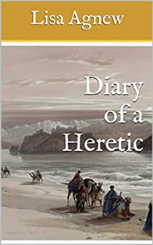 Diary of a Heretic by [Agnew, Lisa]