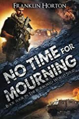 No Time For Mourning: Book Four in The Borrowed World Series (Volume 4) Paperback
