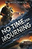 No Time For Mourning: Book Four in The Borrowed World Series (Volume 4)