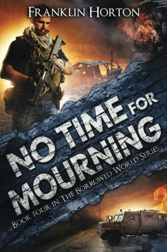 No Time For Mourning: Book Four in The Borrowed World Series (Volume (4in Series)