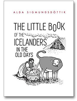The Little Book of the Icelanders in the Old Days by [Sigmundsdottir, Alda]