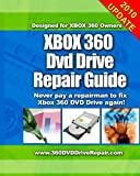 Xbox 360 Dvd Drive Repair Guide, Justin A. Gourley, 1450510876