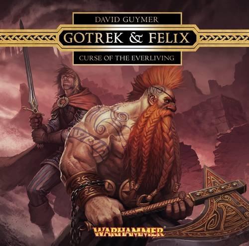 Curse of the Everliving (Gotrek & Felix)
