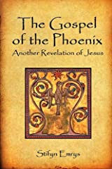 The Gospel of the Phoenix: Another Revelation of Jesus Paperback