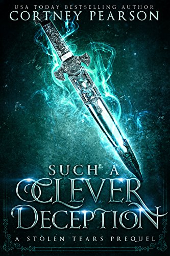 Such a Clever Deception: A Stolen Tears Prequel by [Pearson, Cortney]