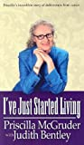 I've Just Started Living, Priscilla McGruder, 0974810002