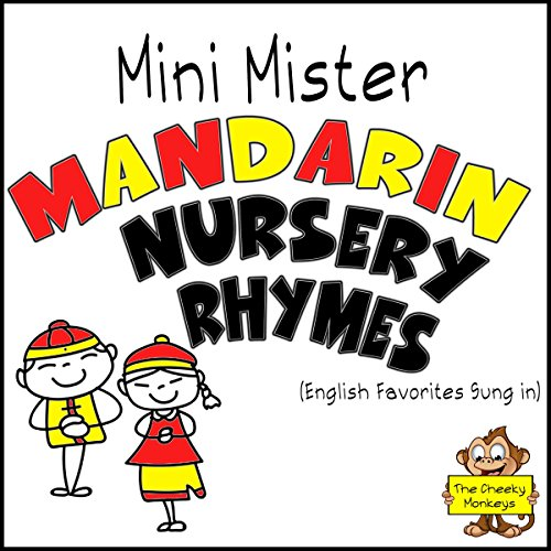 - Mini Mister Mandarin Nursery Rhymes (English Favorites Sung In)