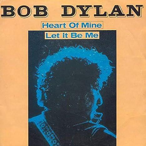 Bob Dylan Bob Dylan Heart Of Mine Let It Be Me Cbs A 1406 Cbs Cbsa 1406 Amazon Com Music