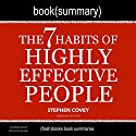 Summary of The 7 Habits of Highly Effective People by Stephen Covey: Self-Help Book Summaries Audiobook by FlashBooks Book Summaries Narrated by Dean Bokhari
