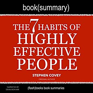 Summary of The 7 Habits of Highly Effective People by Stephen Covey Audiobook