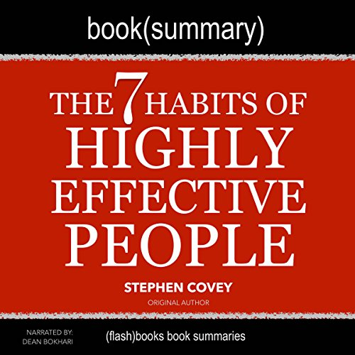 Summary of The 7 Habits of Highly Effective People by Stephen Covey: Self-Help Book Summaries