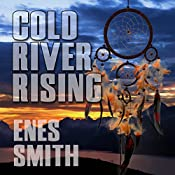 Cold River Rising | Enes Smith
