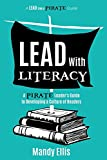 img - for Lead with Literacy: A Pirate Leader's Guide to Developing a Culture of Readers book / textbook / text book