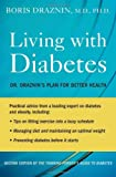 Living with Diabetes: Dr. Draznin's Plan for Better Health