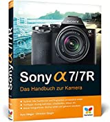 Sony alpha 7/7R: Das Handbuch zur Kamera