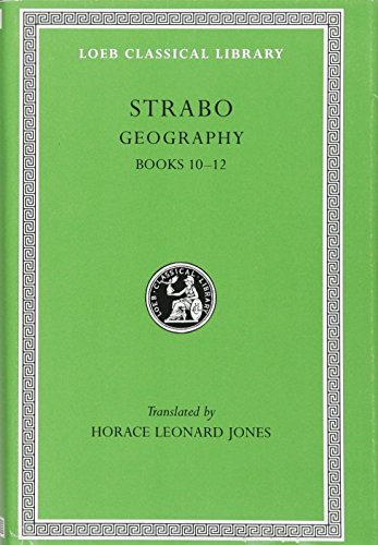 Strabo: Geography, Books 10-12 (Loeb Classical Library No. 211) (Volume V)