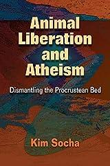Animal Liberation and Atheism by Kim Socha (2014-10-07) Paperback