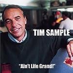 Ain't Life Grand | Tim Sample