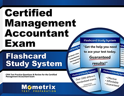 Certified Management Accountant Exam Flashcard Study System: CMA Test Practice Questions & Review for the Certified Management Accountant Exam (Cards)