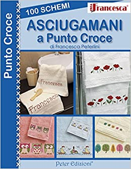 Amazon It 100 Schemi Asciugamani A Punto Croce Francesca