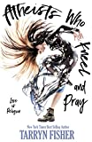 Atheists Who Kneel and Pray: a romance novel