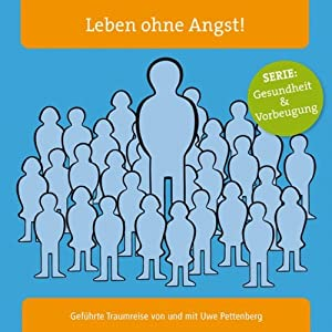Leben ohne Angst! Hörbuch