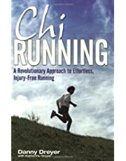 Dreyer, K: Chirunning: A Revolutionary Approach to Effortless, Injury-Free Running