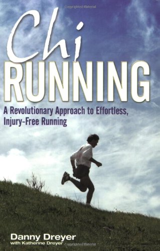 Chirunning  A Revolutionary Approach To Effortless Injury Free Running