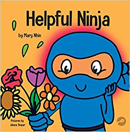 Helpful Ninja: A Childrens Book About Self Love and Self ...