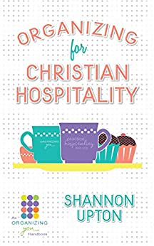 Organizing for Christian Hospitality by [Upton, Shannon]