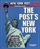 No one knows New York City like the Post. With its distinctively straightforward and streetwise style, the world's most famous tabloid is the true voice of the world's most irascible city.       But few New Yorkers realize that the Pos...