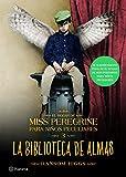 La biblioteca de almas. El hogar de Miss Peregrine para niños peculiares 3 (Spanish Edition)