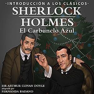 Sherlock Holmes - El Carbunclo Azul: Introducción a los Clásicos Audiobook