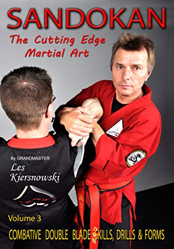 Sandokan (Vol-3) The Cutting Edge Martial Art Combative Double Blade Skills, Drills & Forms By Grandmaster Les Kiersnowski ()