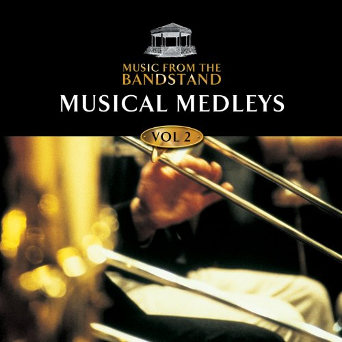 - Music from the Bandstand... Musical Medleys - Volume 2