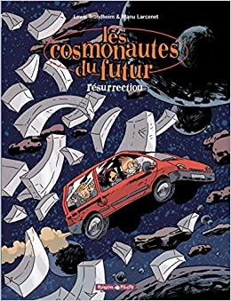 Amazon Fr Les Cosmonautes Du Futur Tome 3 Resurrection Larcenet Manu Trondheim Lewis Livres