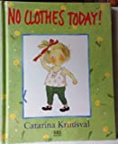 No Clothes Today!, Catarina Kruusval, 9129630746