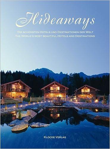 Hideaways. Die schönsten Hotels und Destinationen der Welt ...