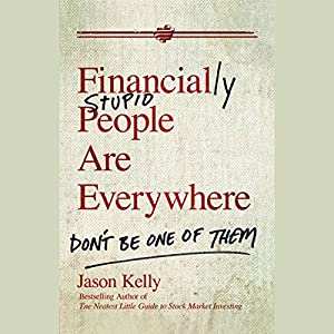 Financially Stupid People Are Everywhere Audiobook