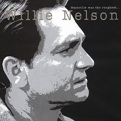 Willie Nelson - Nashville Was The Roughest... By Willie Nelson (1999-12-25) - Zortam Music