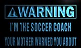 Warning I'm the Soccer Coach LED Sign Neon Light Sign Display n008-b(c)