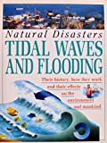 img - for Tidal Waves and Flooding (Natural Disasters) book / textbook / text book