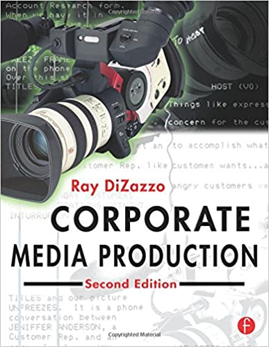 Corporate media production ray dizazzo 9780240805146 amazon corporate media production 2nd edition fandeluxe Choice Image